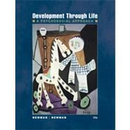 Development Through Life: A Psychosocial Approach, 11th Edition
