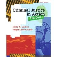 Criminal Justice in Action The Core (with Careers in Criminal Justice 3.0 CD-ROM and InfoTrac)