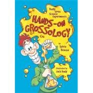 Hands on Grossology : Really Gross Science Experiments