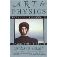 Art and Physics : Parallel Visions in Space, Time, and Light
