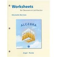 Worksheets for Classroom or Lab Practice for Elementary Algebra for College Students