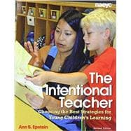 The Intentional Teacher: Choosing the Best Strategies for Young Children's Learning (Rev. ed.)