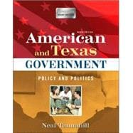 American and Texas Government: Policy and Politics (Longman Study Edition)