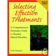 Selecting Effective Treatments: A Comprehensive, Systematic Guide to Treating Mental Disorders, Revised Edition