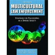 Multicultural Law Enforcement : Strategies for Peacekeeping in a Diverse Society
