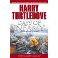 Days of Infamy : A Novel of Alternate History