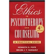 Ethics in Psychotherapy and Counseling: A Practical Guide, 4th Edition