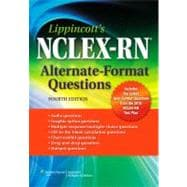 Lippincott's NCLEX-RN� Alternate-Format Questions
