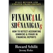 Financial Shenanigans:  How to Detect Accounting Gimmicks &amp; Fraud in Financial Reports, Third Edition