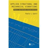 Applied Structural and Mechanical Vibrations: Theory and Methods, Second Edition 9781138073081R