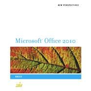 New Perspectives on Microsoft Office 2010 : Brief