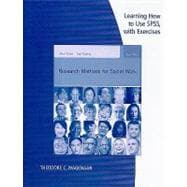 Learning How to Use SPSS with Exercises for Rubin/Babbie�s Research Methods for Social Work
