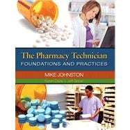 The Pharmacy Technician Foundations and Practices