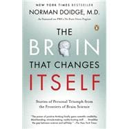 Brain That Changes Itself : Stories of Personal Triumph from the Frontiers of Brain Science