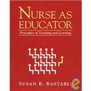 Nurse As Educator : Principles of Teaching and Learning for Nursing