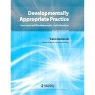 Developmentally Appropriate Practice: Curriculum and Development in Early Education, 4th Edition