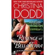 Revenge at Bella Terra : A Scarlet Deception Novel