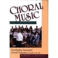 Choral Music Methods and Materials Developing Successful Choral Programs
