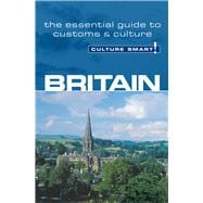 Britain : Culture Smart! - The Essential Guide to Customs and Culture