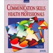 Interpersonal Communication Skills for Health Professionals