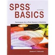 SPSS Basics: Techniques for a First Course in Statistics