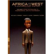 Africa and the West: A Documentary History : Volume 2: from Colonialism to Independence, 1875 to the Present
