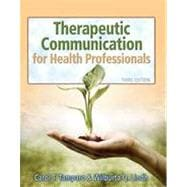 Therapeutic Communications for Health Care, 3rd Edition