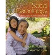 Social Gerontology : A Multidisciplinary Perspective