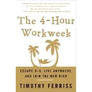 4-Hour Workweek : Escape 9-5, Live Anywhere, and Join the New Rich