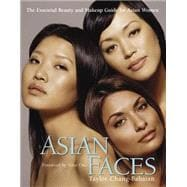 Asian Faces The Essential Beauty and Makeup Guide for Asian Women