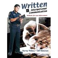 Written and Interpersonal Communications : Methods for Law Enforcement