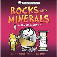 Basher Science: Rocks and Minerals A Gem of a Book