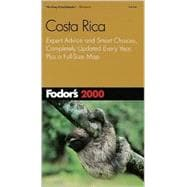Costa Rica 2000 : Expert Advice and Smart Choices, Completely Updated Every Year, Plus a Full-Size Color Map