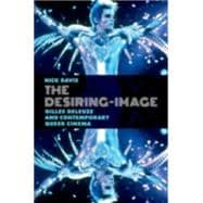 The Desiring-Image Gilles Deleuze and Contemporary Queer Cinema
