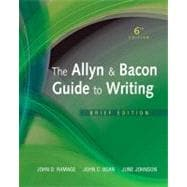Allyn and Bacon Guide to Writing, the, Brief Edition