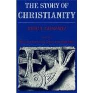The Story of Christianity: The Early Church to the Dawn of the Reformation, Volume 1