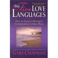 The Five Love Languages How to Express Heartfelt Commitment to Your Mate
