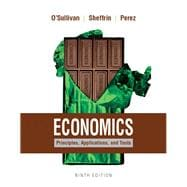 Economics Principles, Applications, and Tools Plus MyEconLab with Pearson eText (2-semester access)-- Access Card Package