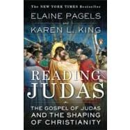 Reading Judas The Gospel of Judas and the Shaping of Christianity