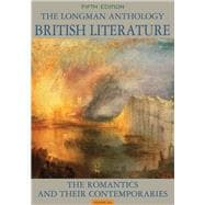 The Longman Anthology of British Literature, Volume 2A The Romantics and Their Contemporaries
