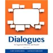 Dialogues An Argument Rhetoric and Reader Plus MyWritingLab -- Access Card Package