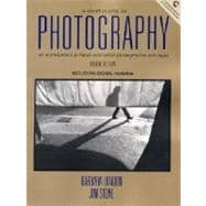Short Course in Photography, A: An Introduction to Black and White Photographic Technique