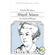 Abigail Adams : An American Woman