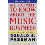 All You Need To Know About the Music Business; 6th Edition