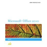 New Perspectives on Microsoft Office 2010: Brief, 1st Edition