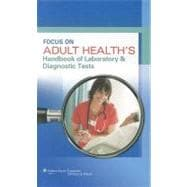 Focus on Adult Health's Handbook of Laboratory & Diagnostic Tests