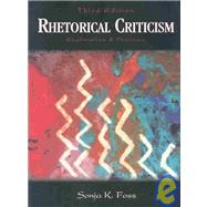 Rhetorical Criticism : Exploration and Practice