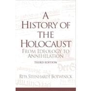 History of the Holocaust, A: From Ideology to Annihilation