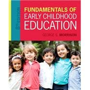 Fundamentals of Early Childhood Education, Enhanced Pearson eText -- Access Card Package, 8/e