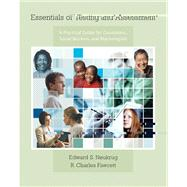 Essentials of Testing and Assessment : A Practical Guide for Counselors, Social Workers, and Psychologists